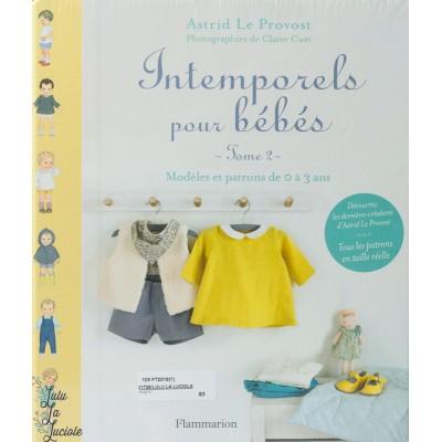 Intemporels pour bébés Tome 2 , patrons de couture pour bébé