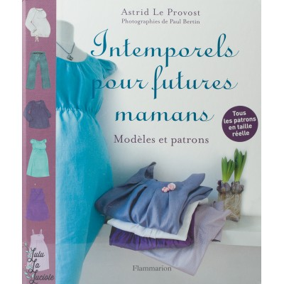 Intemporels pour futures mamans, livre de patrons couture pour femme enceinte.