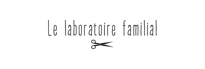 Le LABORATOIRE FAMILIAL